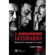 El Vanguardismo Literario: Poesía En El Folklore Y El Tango