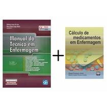 Manual Do Técnico Em Enfermagem + Calculo De Medicamentos