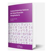 Conocimientos Básicos De Esterilización Hospitalaria