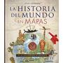 La Historia Del Mundo En Mapas - Atlas Ilustrado - Susaeta
