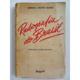 Livro Antigo Radiografia Do Brasil Pongetti 1955 Anápio Gome