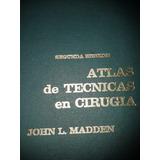 Atlas De Técnicas En Cirugía De Johon L. Madden
