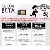 Convite Tim Beta 10gb + 600min / Qualquer Ddd - Leia Anúncio