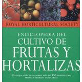 Manual Del Cultivo De Mas De 150 Frutas Y Hortalizas+regalo!