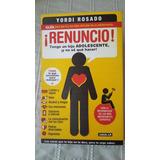 Renuncio Tengo Un Hijo Adolecente / Yordi Rosado
