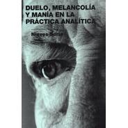 Duelo Melancolía Y Manía En La Práctica Analítica (edb)