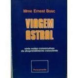 Livro Viagem Astral Mme Ernest Bosc