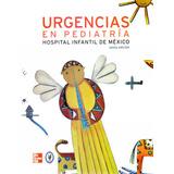 Libro: Urgencias En Pediatria Hospital Infantil De Mexico