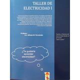 Libro: Taller De Electricidad I Para Escuelas Tecnicas