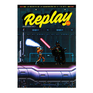 Replay #21 - Videojuegos Retro - Akira - Star Wars - Jedi