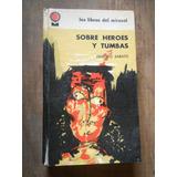Sobre Heroes Y Tumbas. Ernesto Sabato. Libros Del Mirasol.