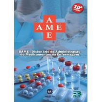 Ame - Dicionário De Administração Medicamentos Na Enfermagem
