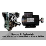 Motoredutor P/ Perfuratriz C/ Motor Monofásico E Polias