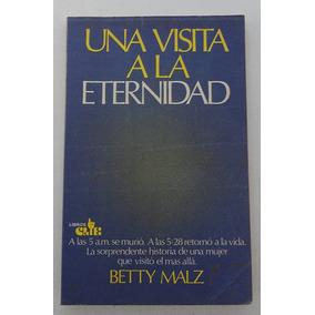 Una Visita A La Eternidad / Betty Malz