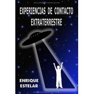 Experiencias De Contacto Extraterrestre