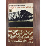 Viaje Al Centro De Mexico Benitez Fondo Cultura Economica