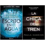 Escrito En El Agua + La Chica Del Tren - Paula Hawkins Libro