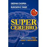 Súper Cerebro Deepak Chopra Y Rudolph Tanzi Digital