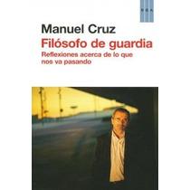 Filósofo De Guardia (actualidad) Manuel Cruz Envío Gratis