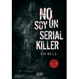 Libro No Soy Un Serial Killer De Dan Wells