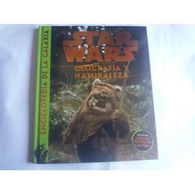 Star Wars, Enciclopedia De La Galaxia,geografía Y Naturaleza