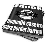 Ebook Remédio Caseiro Para Perder Barriga