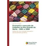 Economia E Mercado De Trabalho No Rio Grande Do Norte - 200