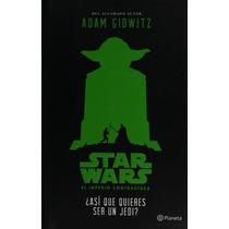 Libro Star Wars ¿así Que Quieres Ser Un Jedi? / Ed Planeta