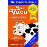 Libro, La Vaca De Dr. Camilo Cruz.