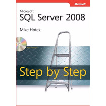 Libro: Microsoft Sql Server 2008. Step By Step - Pdf