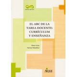Abc De La Tarea Docente: Currículum Y Enseñanza * Aique