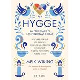 Hygge. La Felicidad En Las Pequeñas Cosas - Meik Wiking