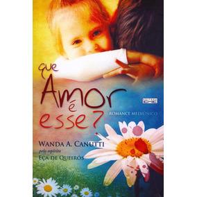 Que Amor É Esse Livro Romance Espírita