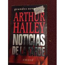 Noticias De La Tarde , Arthur Hailey