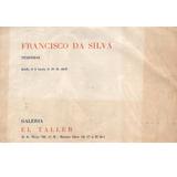 Catálogo / Francisco Da Silva (galería El Taller, 1964)