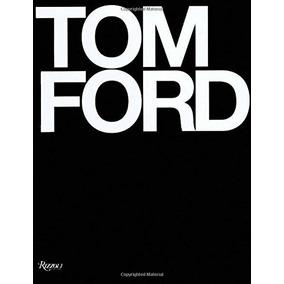 Tom Ford - Livro Novo Importado Em Inglês - Capa Dura