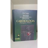 Cardiologia: Princípios E Prática - Iran Castro