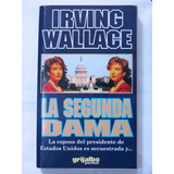 Brago - Libro La Segunda Dama - Irving Wallage