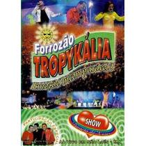 Dvd Forrozao Tropykalia Emoçao Incomparavel Ao Vivo Em Sao L