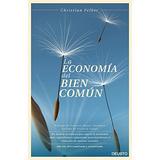 La Economía Del Bien Común - Nueva Edición (sin Envío Gratis