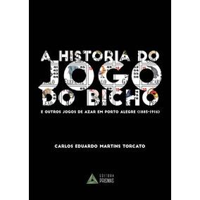 Historia Do Jogo Do Bicho, A - E Outros Jogos De Azar Em Por