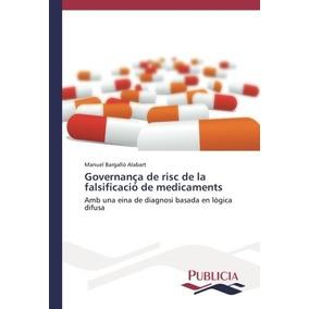 Governança De Risc De La Falsificació De Medicaments: Amb Un