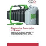 Libro Bioetanol De Sorgo Dulce En Uruguay - Nuevo