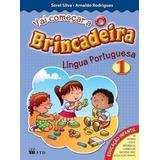 Vai Começar A Brincadeira - Língua Portuguesa 1 - Reformu...