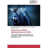 Libro : Sistemas Lidar, Aplicaciones En Sig: Tecnologia L...