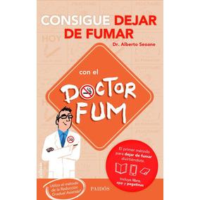 Consigue Dejar De Fumar Con El Doctor Fum; Alberto Seoane