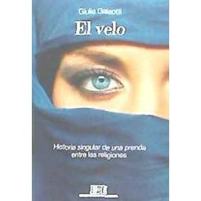 Velo, El. Historia Singular De Una Prenda Entre Las Religio(