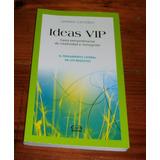 Libro: Ideas Vip El Pensamiento Lateral En Los Negocios