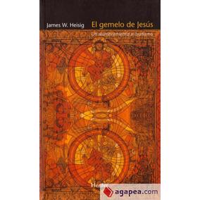 El Gemelo De Jesús: Un Alumbramiento Al Budismo(libro Teolog