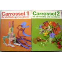 Livro Carrossel De Atividades Pré Escolares 2 Vol.